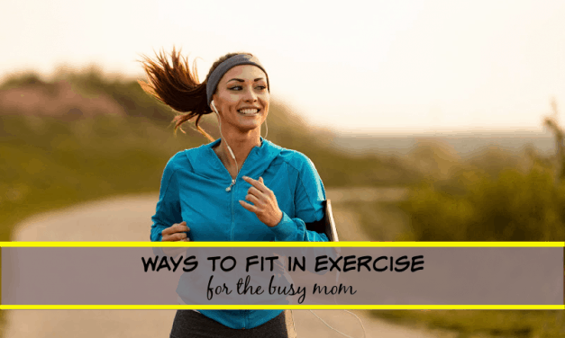 4 Ways to Fit in Exercise for the Busy Mom (you can do this!)