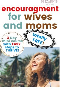 encouragment for wives and moms