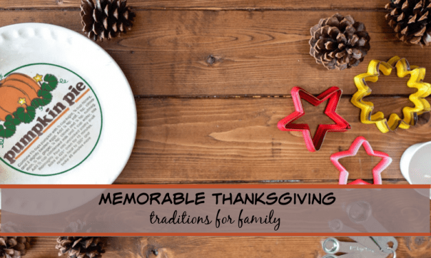 Memorable Thanksgiving Traditions for Families!
