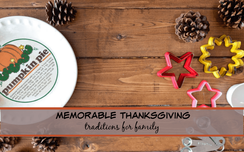 memorable thanksgiving traditions for family