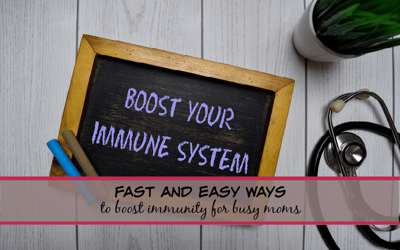 fast and easy ways to boost immunity for busy moms