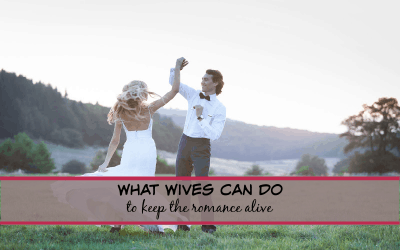 What wives can do to keep the romance alive in their marriage!