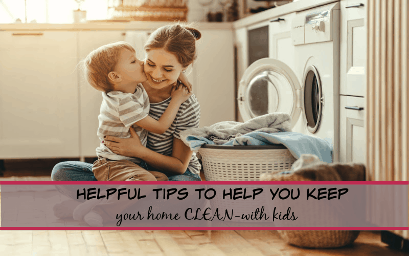 how to keep your home clean with kids