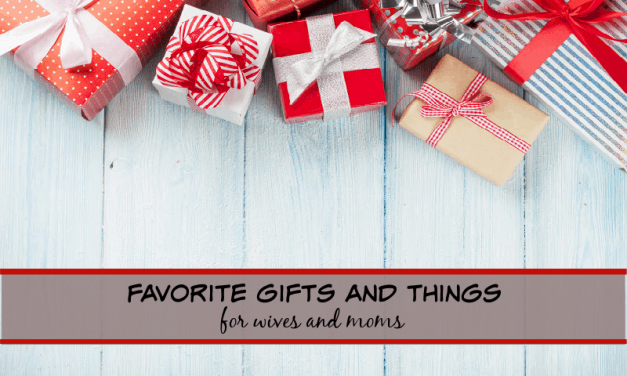 Favorite Things for Wives and Moms- (19 fabulous gifts) for 2021!