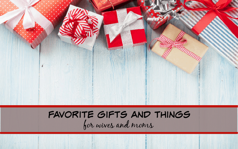 favorite things for wives and moms