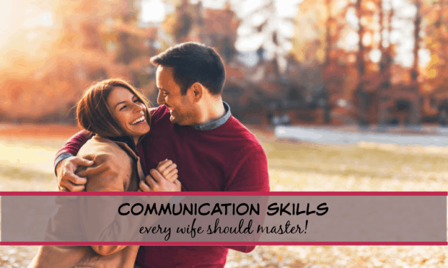 6 Communication Skills Every Wife Should Master!