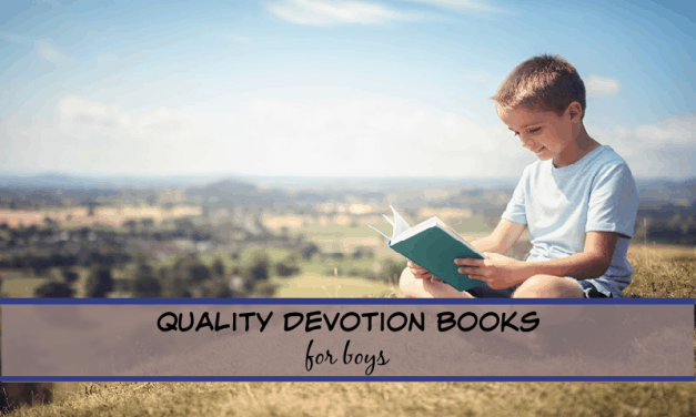 12 Quality Devotion books for Boys (that you can feel great about!)