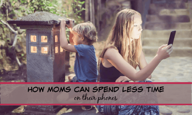 How moms can spend less time on their phones