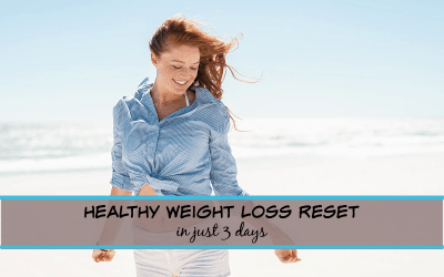 Healthy Weight Loss Reset for busy women in just 3 days