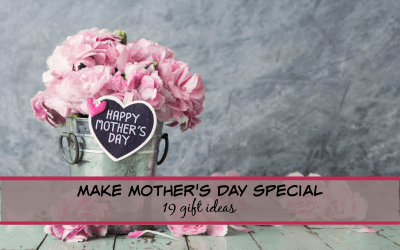 Make Mother's Day Special- (19 wonderful gift ideas)