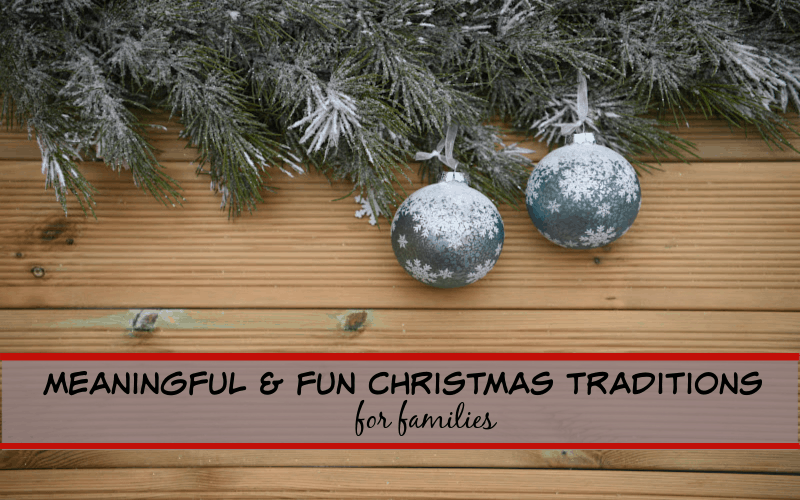 meaningful christmas traditions for families