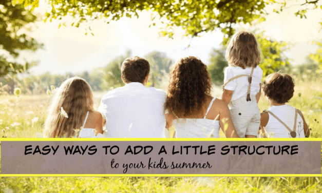 5 Easy Ways to Add a Little Structure to your Kids' Summer