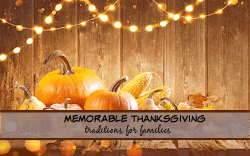 MEMORABLE THANKSGIVING TRADITIONS