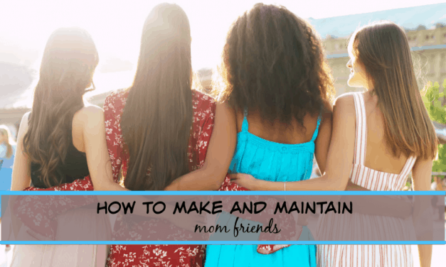 How to make and maintain mom friends (5 easy ways)