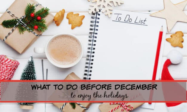 What to do BEFORE December to enjoy the holidays for 2021!