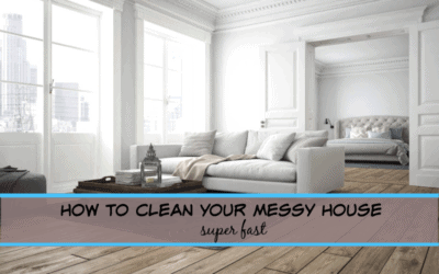 How to Clean Your Messy House FAST (5 easy steps)